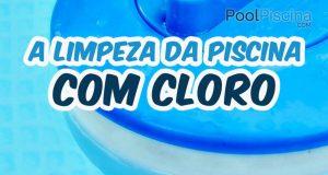Como funciona a limpeza da piscina com cloro