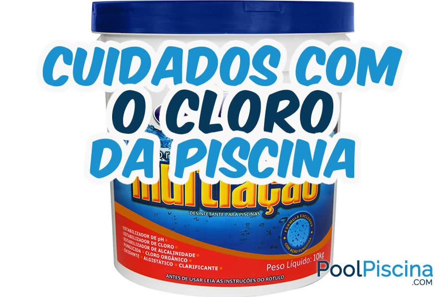 Cuidados com o cloro da piscina manuseio e armazenamento - Irritazione da cloro piscina ...