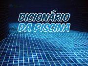Dicionário da Piscina