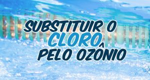 Substituir o cloro pelo ozônio