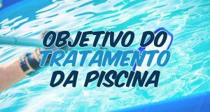 Objetivo do tratamento da piscina